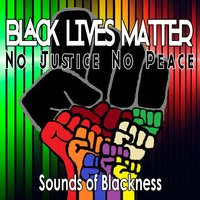 Black Lives Matter: No Justice No Peace - Single — Sounds Of Blackness, YuLanda