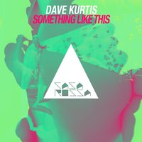 Something Like This — Dave Kurtis