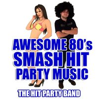 Awesome 80's Smash Hit Party Music — The Hit Party Band