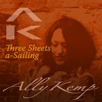 Three Sheets a-Sailing — Ally Kemp