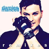 The Remixes — Damien Mancell