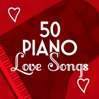 50 Piano Love Songs — Relaxing Piano Music Consort, Piano Love Songs, Relaxation Study Music, Piano Love Songs|Relaxation Study Music|Relaxing Piano Music Consort