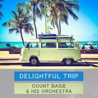Delightful Trip — Count Basie & His Orchestra