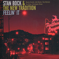 Feelin' It — Stan Bock & The New Tradition
