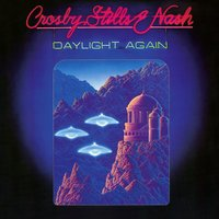 Daylight Again — Crosby, Stills & Nash