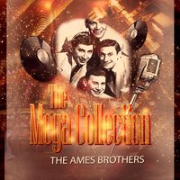 The Mega Collection — The Ames Brothers