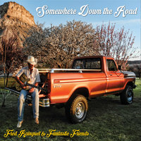 Somewhere Down the Road — Fred Rainguet & Fantastic Friends