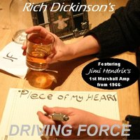 Piece of my Heart — Rich Dickinson's Driving Force