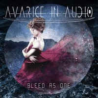 Bleed as One — Avarice In Audio