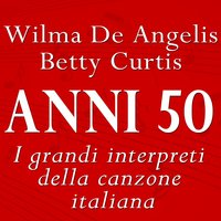 Anni 50 — Wilma de Angelis, Betty Curtis