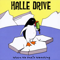 When No One's Watching — Halle Drive