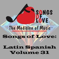 Songs of Love: Latin Spanish, Vol. 31 — сборник