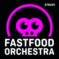 Struny — Fast Food Orchestra