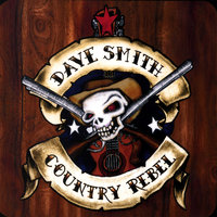 Country-Rebel — Dave Smith