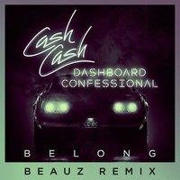 Belong — Dashboard Confessional, Cash Cash