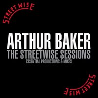 Streetwise Sessions — Arthur Baker