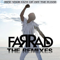 Pick Your Face Up Off The Floor : The Remixes — Farrad