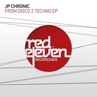 From Disco 2 Techno — Jp Chronic