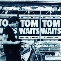 The Early Years Vol. 1 — Tom Waits