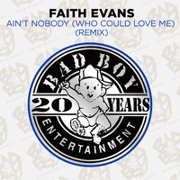 Ain't Nobody (Who Could Love Me) — Faith Evans