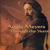 Through the Years — Augie Meyers