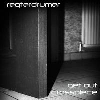 Get Out ep — Reqterdrumer