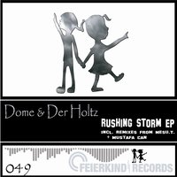 Rushing Storm Ep — Dome, Der Holtz