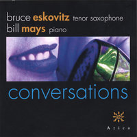 Conversations — Bruce Eskovitz/Bill Mays