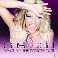 Evacuate The Dancefloor — Cascada