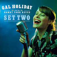 Set Two — Gal Holiday And The Honky Tonk Revue
