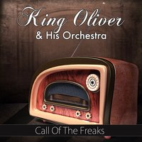Call of the Freaks — King Oliver and his Orchestra