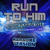 Run to Him (In the Style of Bobby Vee) - Single — Ameritz Audio Karaoke