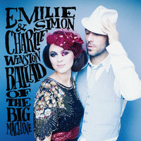 Ballad Of The Big Machine — Emilie Simon, Charlie Winston