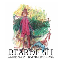 Sleeping In Traffic: Pt. 1 — Beardfish