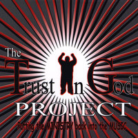 The Trust In God Project — Trust In God