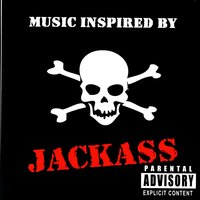 Music Inspired By Jackass — Various Artists - Jackass Tribute