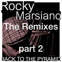 Back to the Pyramid: The Remixes Part 2 — Rocky Marsiano