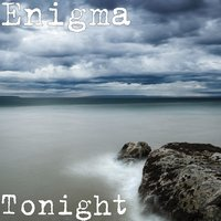 Tonight — Enigma