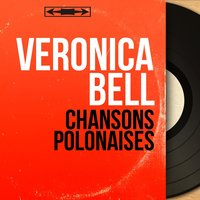 Chansons polonaises — Veronica Bell