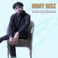 Strive for Greatness — Homy Beez