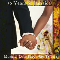 50 Years of Jamaica Mums & Dads Favourites Tribute — сборник