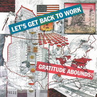 Let's Get Back to Work — Gratitude Abounds!