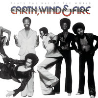 That's The Way Of The World — Earth,  Wind & Fire