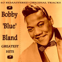 Bobby 'Blue' Bland Greatest Hits — Bobby Bland