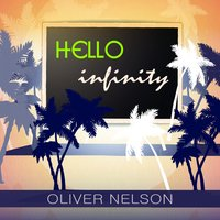 Hello Infinity — Oliver Nelson