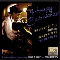 Hoagy Carmichael: The First Of The Singer-Songwriters, CD A — сборник