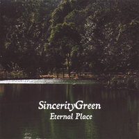 Eternal Place — SincerityGreen