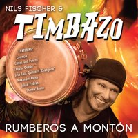 Rumberos a Montón — Nils Fischer, Nils Fischer & Timbazo, Timbazo