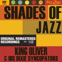 Shades of Jazz — King Oliver & His Dixie Syncopators
