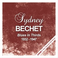Blues In Thirds — Sidney Bechet